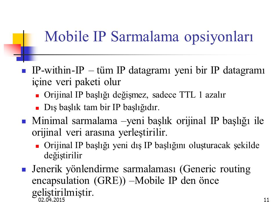 Mobile IP Sarmalama opsiyonları