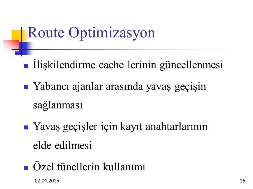 Route Optimizasyon İlişkilendirme cache lerinin güncellenmesi