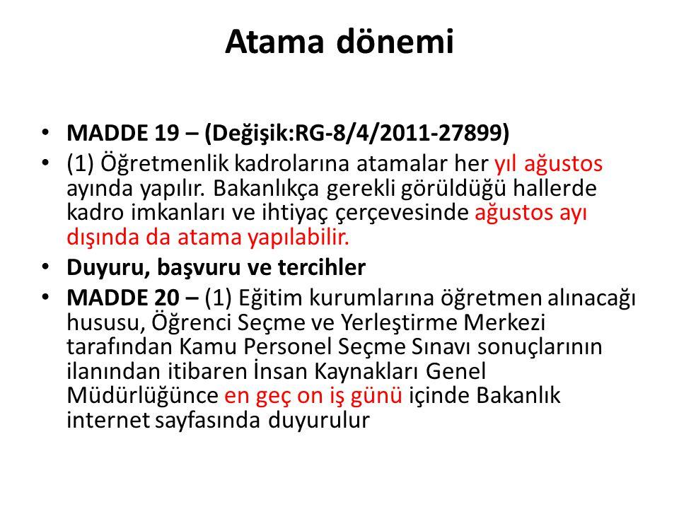 Atama dönemi MADDE 19 – (Değişik:RG-8/4/2011-27899)