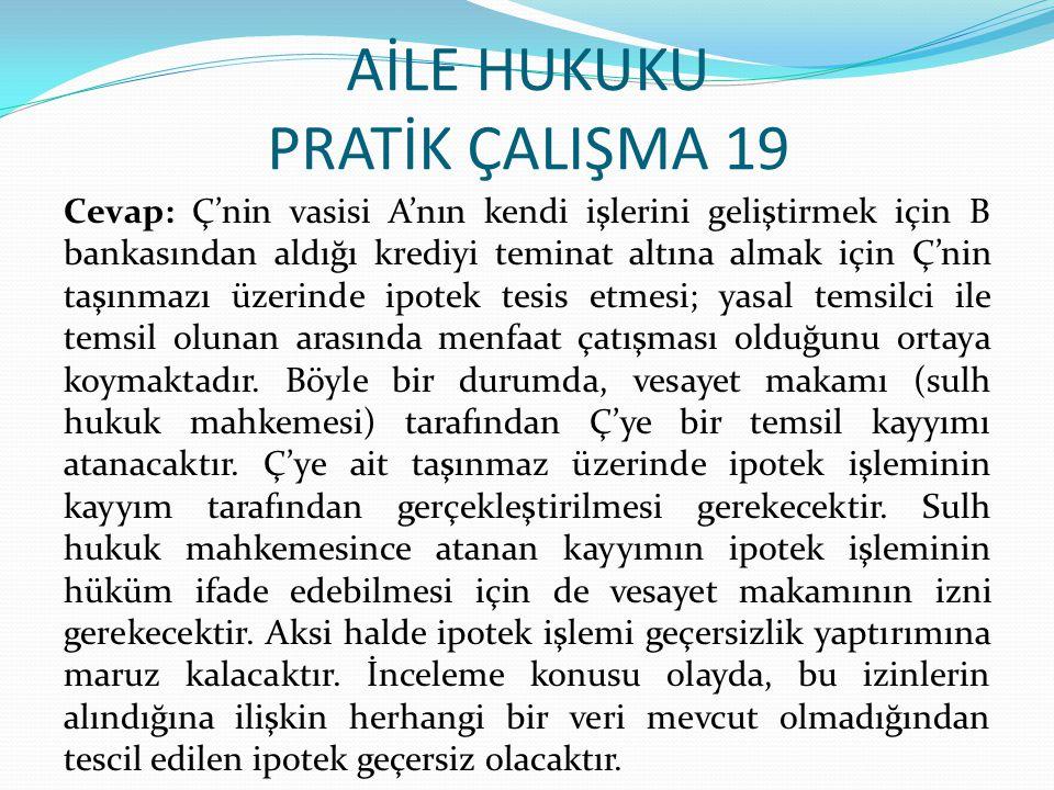AİLE HUKUKU PRATİK ÇALIŞMA 19