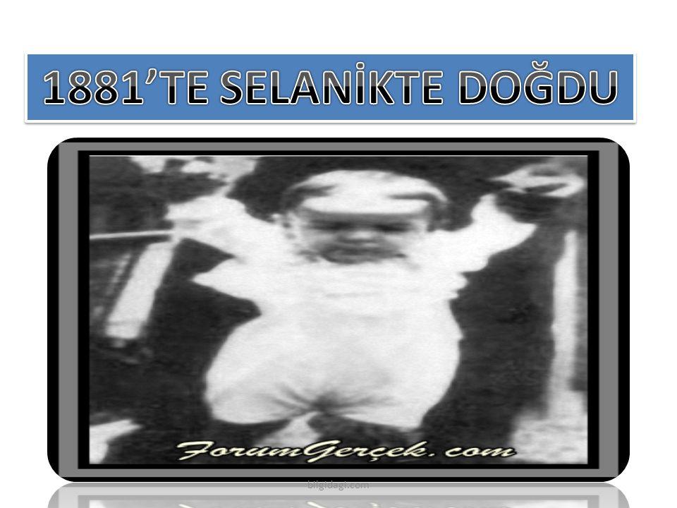 1881'TE SELANİKTE DOĞDU bilgidagi.com