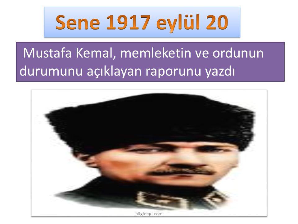 Sene 1917 eylül 20 Mustafa Kemal, memleketin ve ordunun durumunu açıklayan raporunu yazdı.
