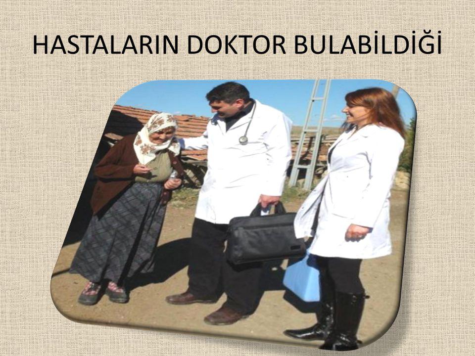 HASTALARIN DOKTOR BULABİLDİĞİ