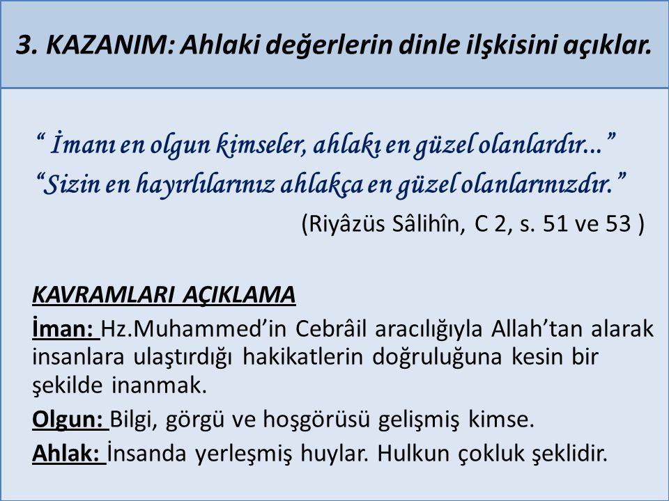 3. KAZANIM: Ahlaki değerlerin dinle ilşkisini açıklar.