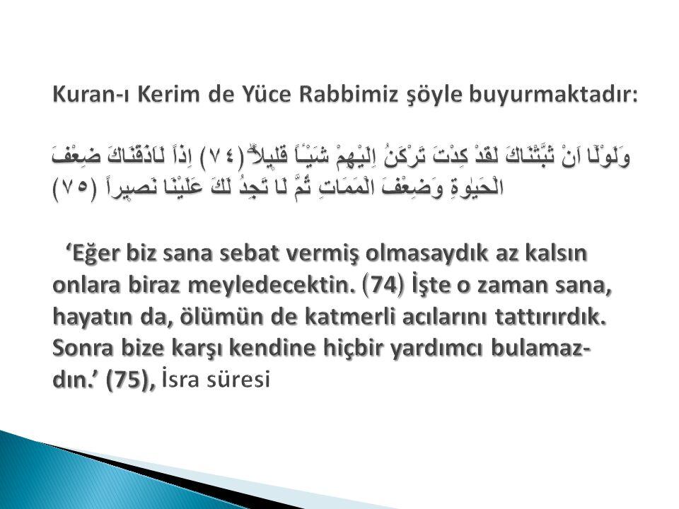 Kuran-ı Kerim de Yüce Rabbimiz şöyle buyurmaktadır: