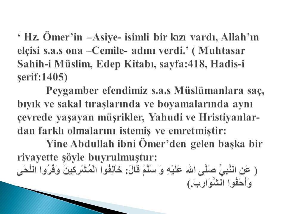 ' Hz. Ömer'in –Asiye- isimli bir kızı vardı, Allah'ın elçisi s. a