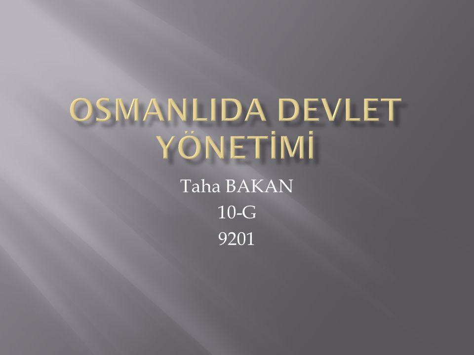OSMANLIDA DEVLET YÖNETİMİ