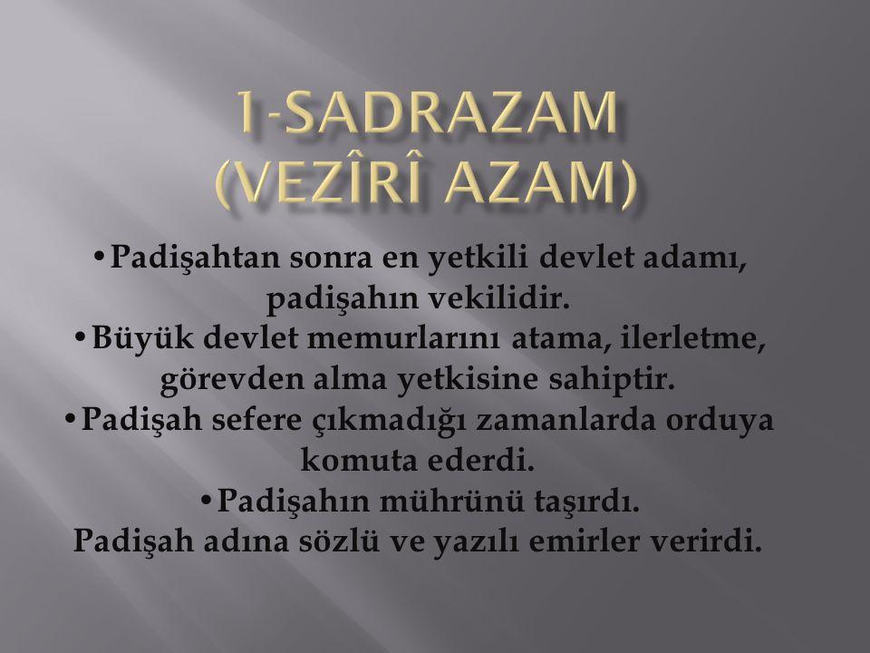 1-Sadrazam (vezîrî azam)