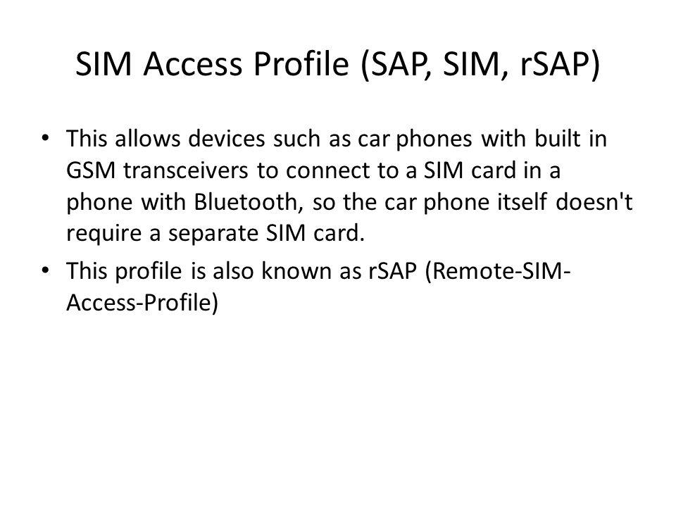 SIM Access Profile (SAP, SIM, rSAP)