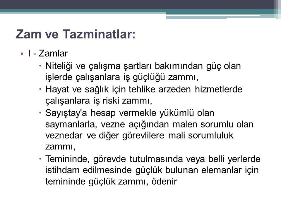 Zam ve Tazminatlar: I - Zamlar