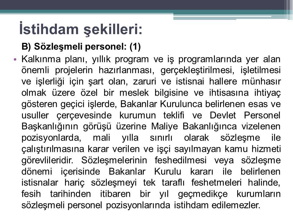 İstihdam şekilleri: B) Sözleşmeli personel: (1)