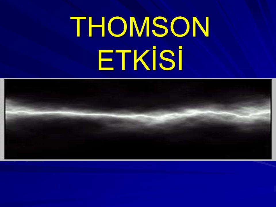 THOMSON ETKİSİ