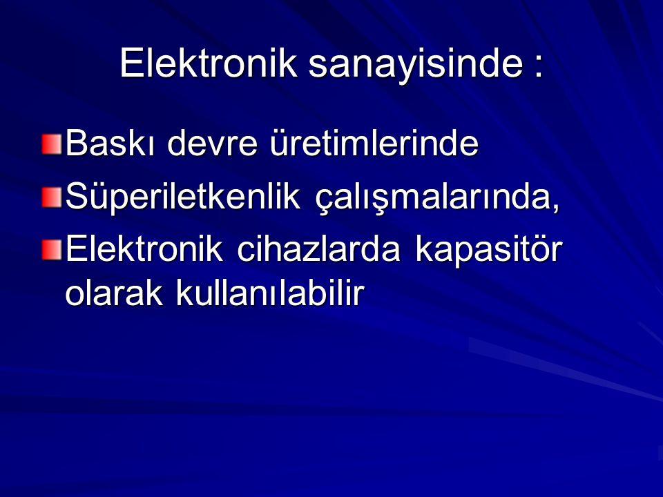 Elektronik sanayisinde :