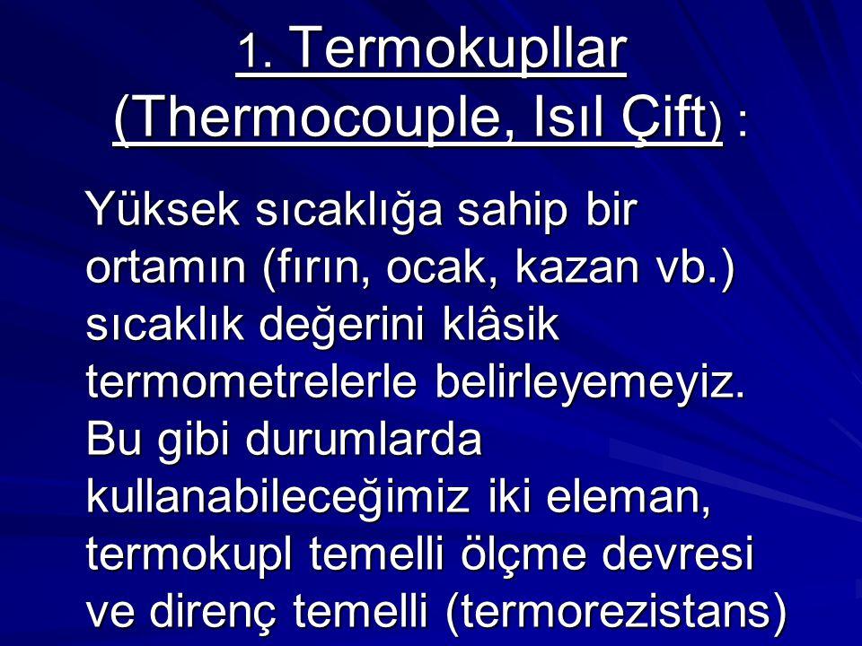 1. Termokupllar (Thermocouple, Isıl Çift) :