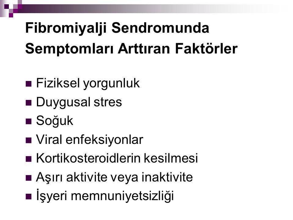Fibromiyalji Sendromunda Semptomları Arttıran Faktörler