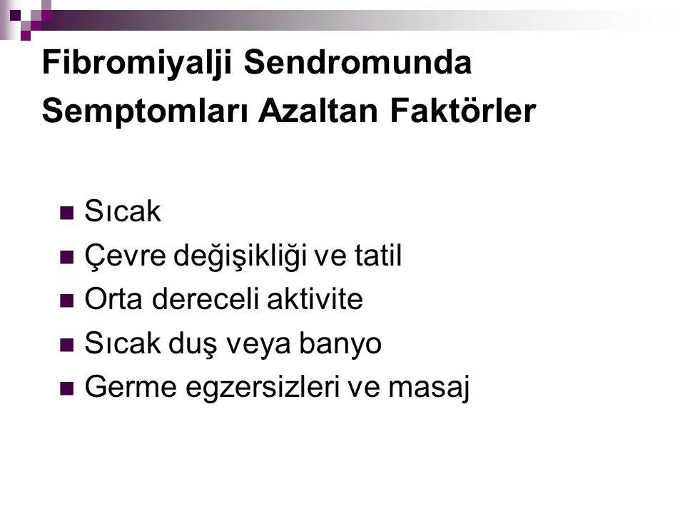 Fibromiyalji Sendromunda Semptomları Azaltan Faktörler
