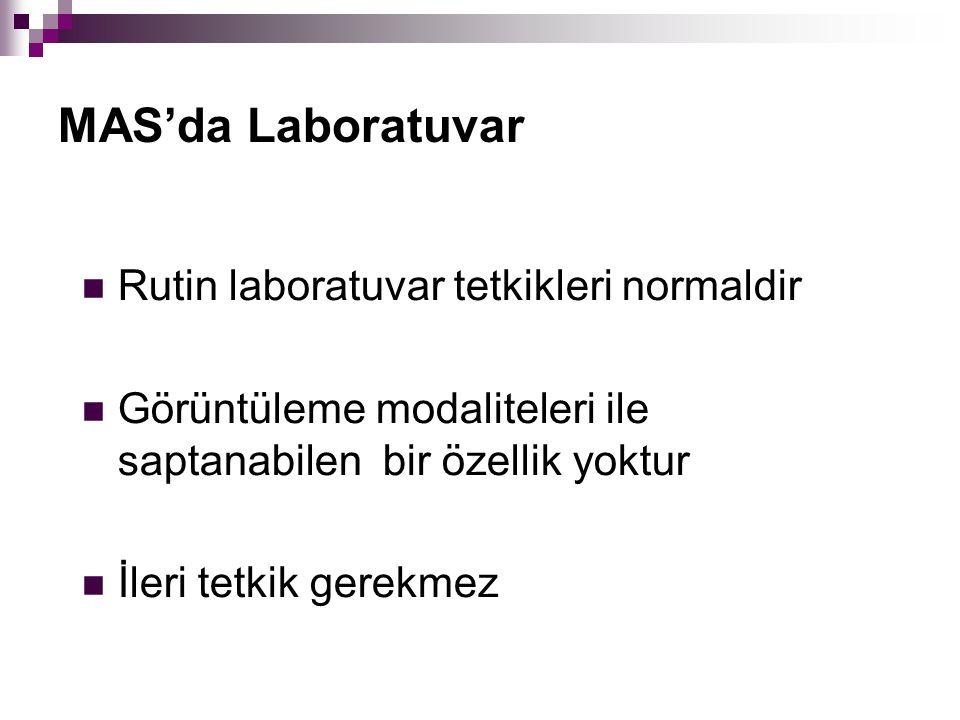 MAS'da Laboratuvar Rutin laboratuvar tetkikleri normaldir