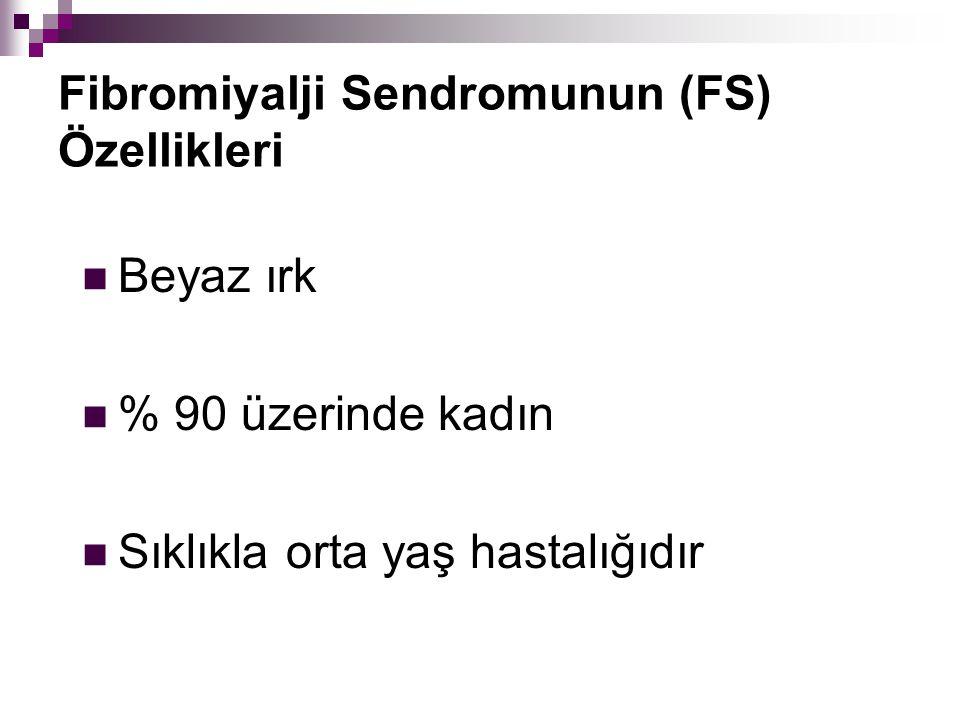 Fibromiyalji Sendromunun (FS) Özellikleri