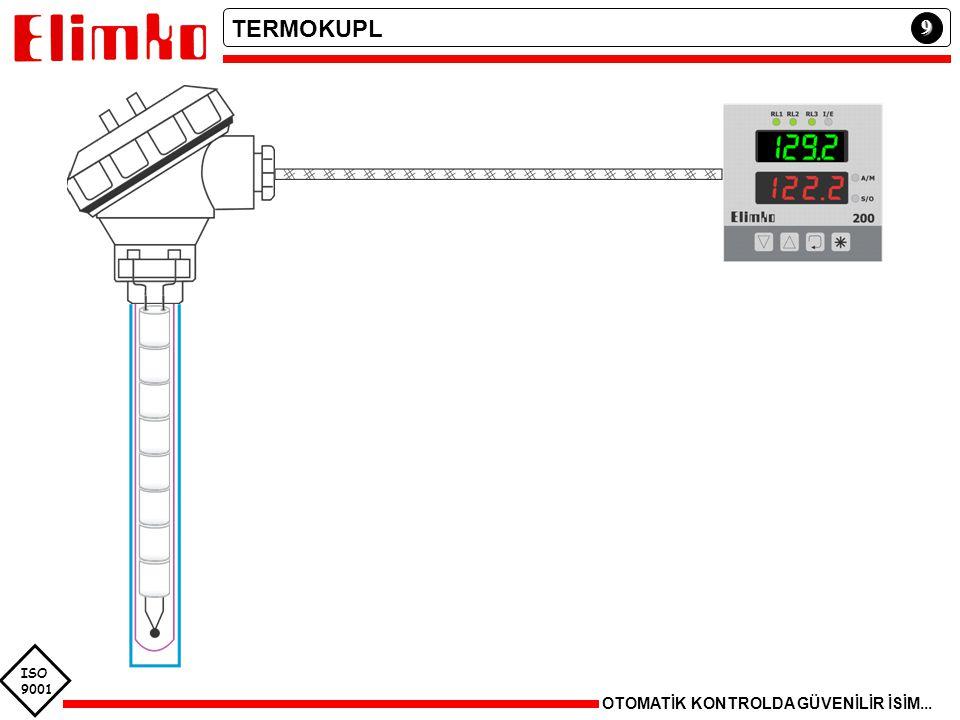 TERMOKUPL 9 ISO 9001 OTOMATİK KONTROLDA GÜVENİLİR İSİM...