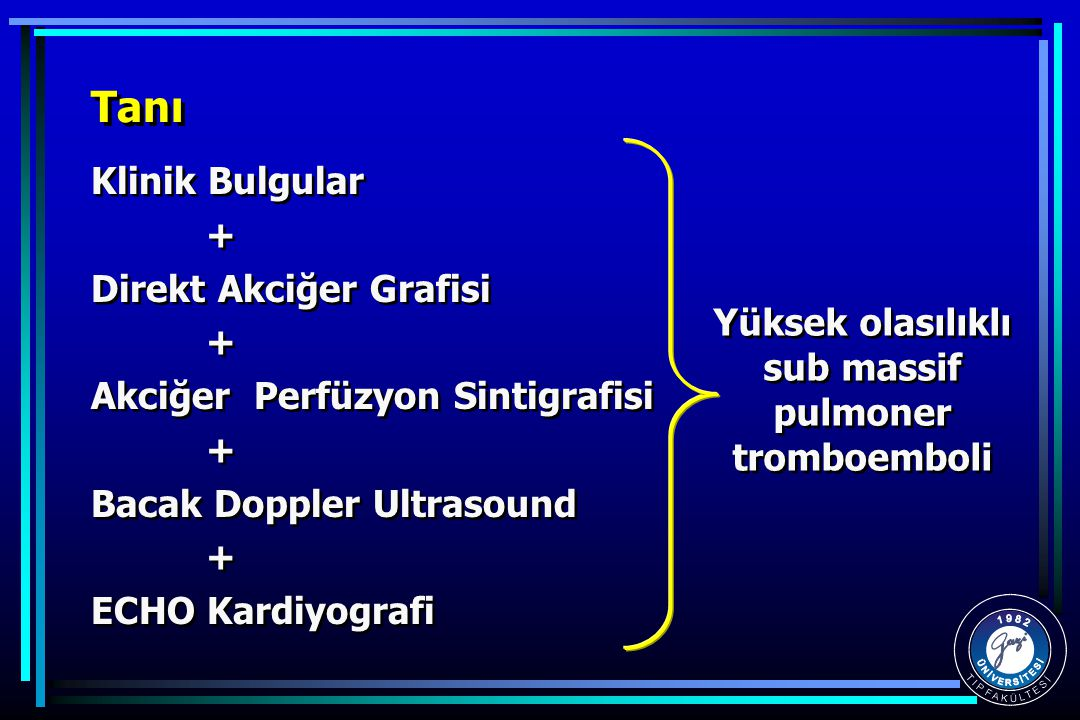 Yüksek olasılıklı sub massif pulmoner tromboemboli
