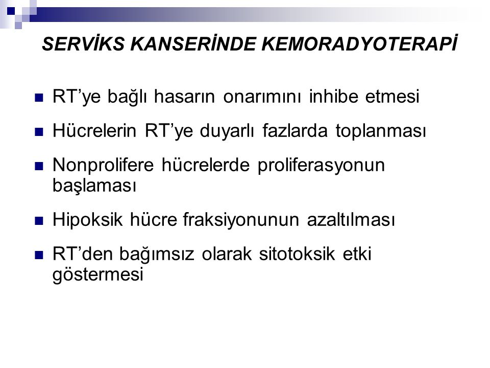 SERVİKS KANSERİNDE KEMORADYOTERAPİ