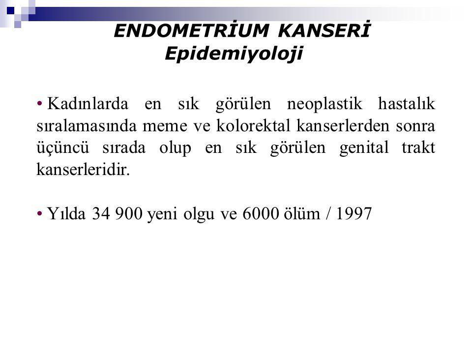 Yılda 34 900 yeni olgu ve 6000 ölüm / 1997