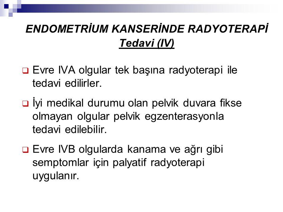 ENDOMETRİUM KANSERİNDE RADYOTERAPİ Tedavi (IV)