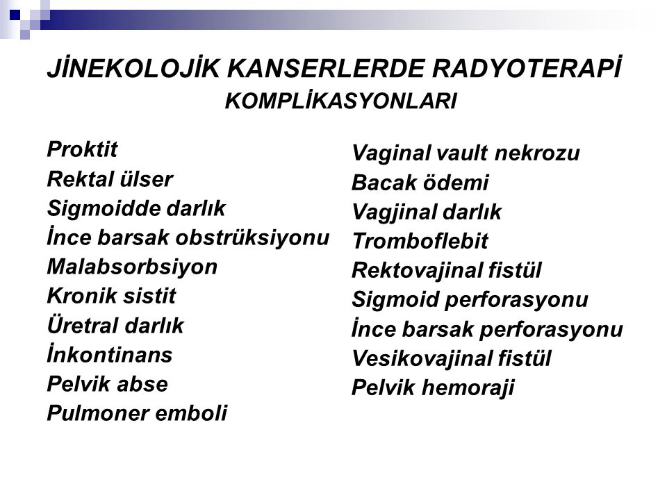 JİNEKOLOJİK KANSERLERDE RADYOTERAPİ KOMPLİKASYONLARI