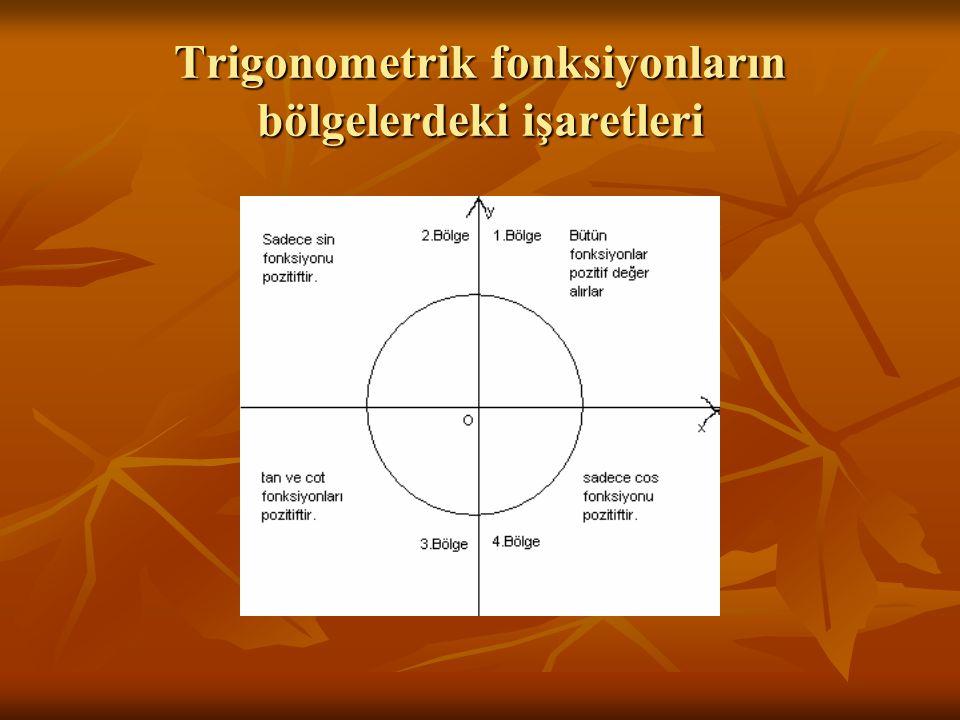 Trigonometrik fonksiyonların bölgelerdeki işaretleri