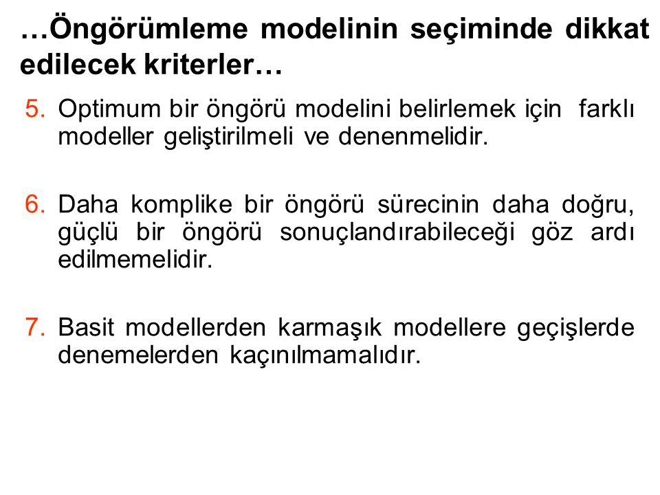 …Öngörümleme modelinin seçiminde dikkat edilecek kriterler…