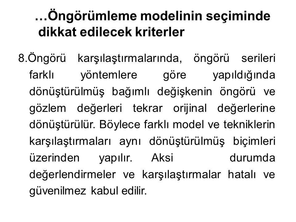 …Öngörümleme modelinin seçiminde dikkat edilecek kriterler