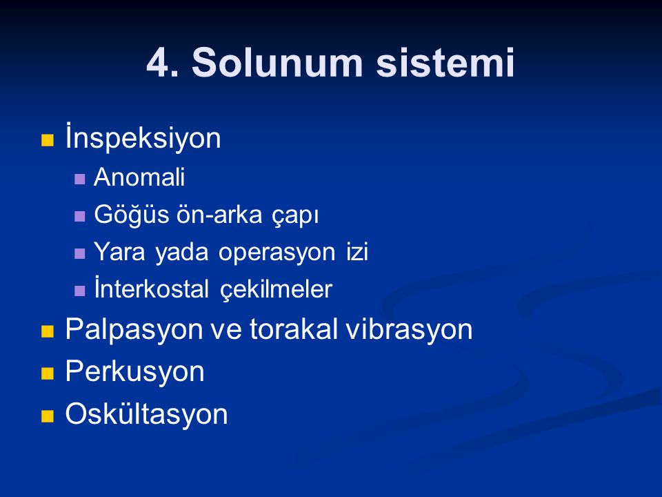 4. Solunum sistemi İnspeksiyon Palpasyon ve torakal vibrasyon