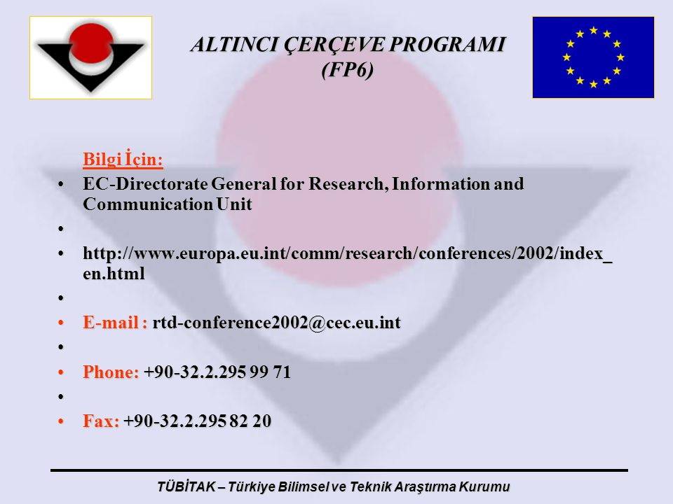 Bilgi İçin: EC-Directorate General for Research, Information and Communication Unit.