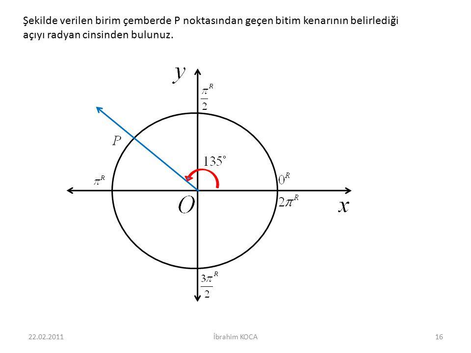 Şekilde verilen birim çemberde P noktasından geçen bitim kenarının belirlediği açıyı radyan cinsinden bulunuz.
