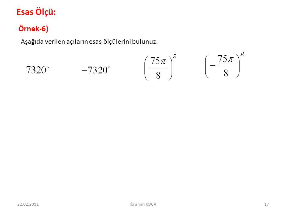 Esas Ölçü: Örnek-6) Aşağıda verilen açıların esas ölçülerini bulunuz.