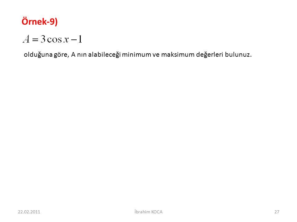 Örnek-9) olduğuna göre, A nın alabileceği minimum ve maksimum değerleri bulunuz.
