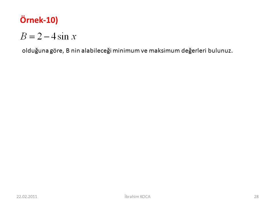 Örnek-10) olduğuna göre, B nin alabileceği minimum ve maksimum değerleri bulunuz.