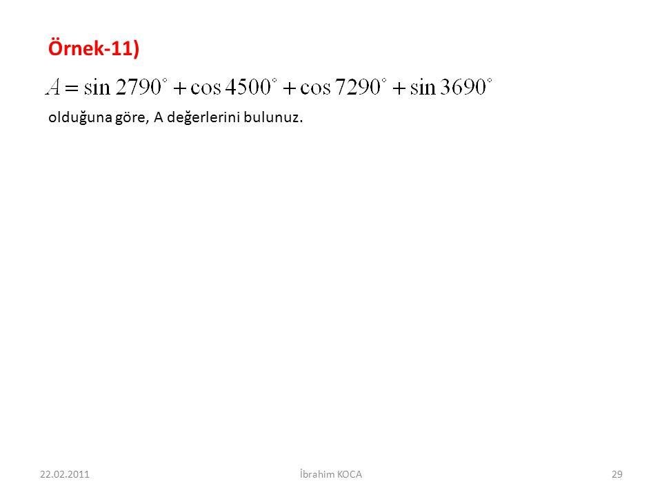 Örnek-11) olduğuna göre, A değerlerini bulunuz. 22.02.2011