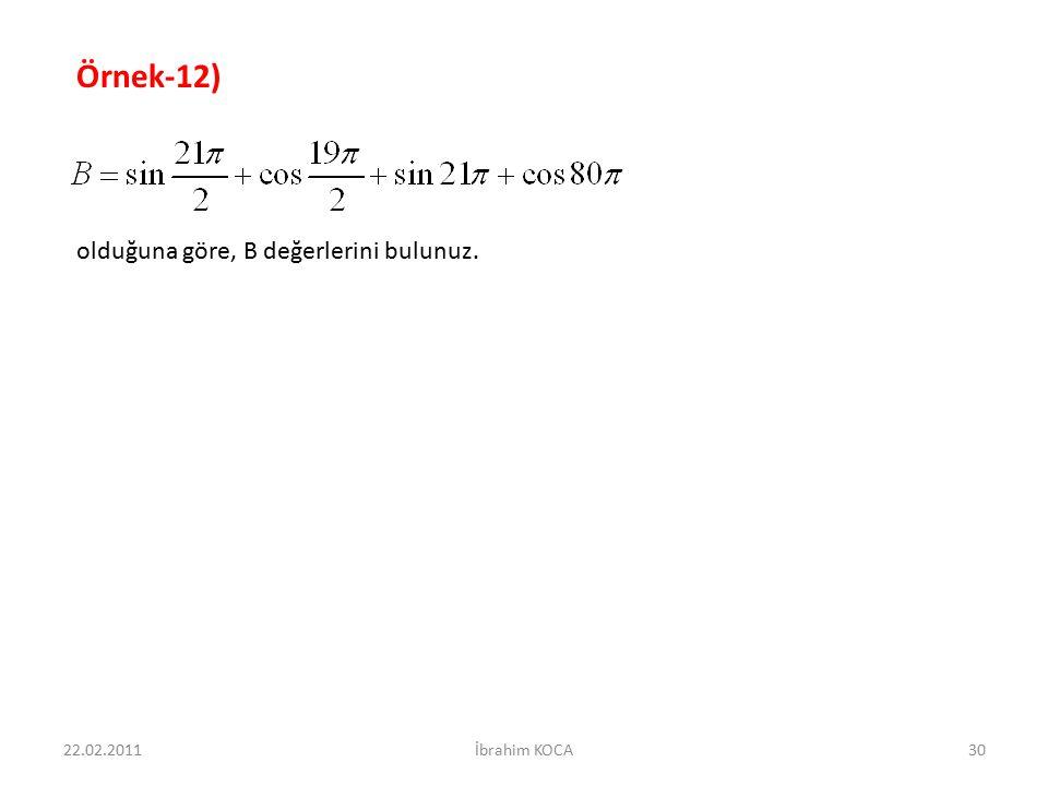 Örnek-12) olduğuna göre, B değerlerini bulunuz. 22.02.2011