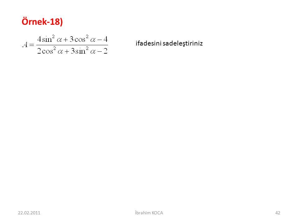 Örnek-18) ifadesini sadeleştiriniz 22.02.2011 İbrahim KOCA