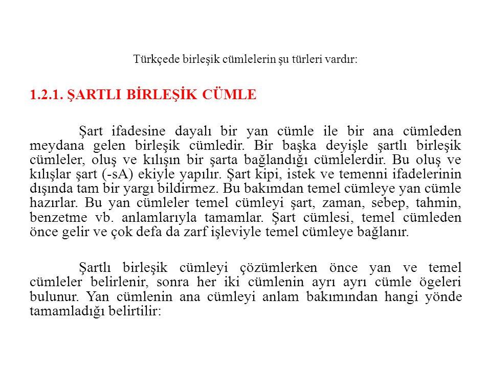 Türkçede birleşik cümlelerin şu türleri vardır: