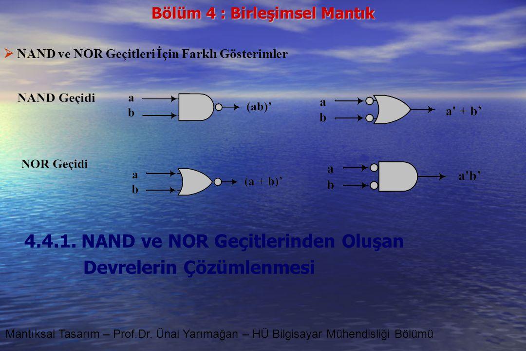 4.4.1. NAND ve NOR Geçitlerinden Oluşan Devrelerin Çözümlenmesi