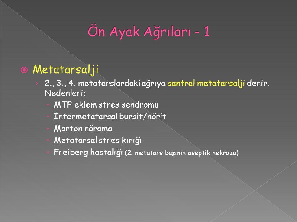 Ön Ayak Ağrıları - 1 Metatarsalji