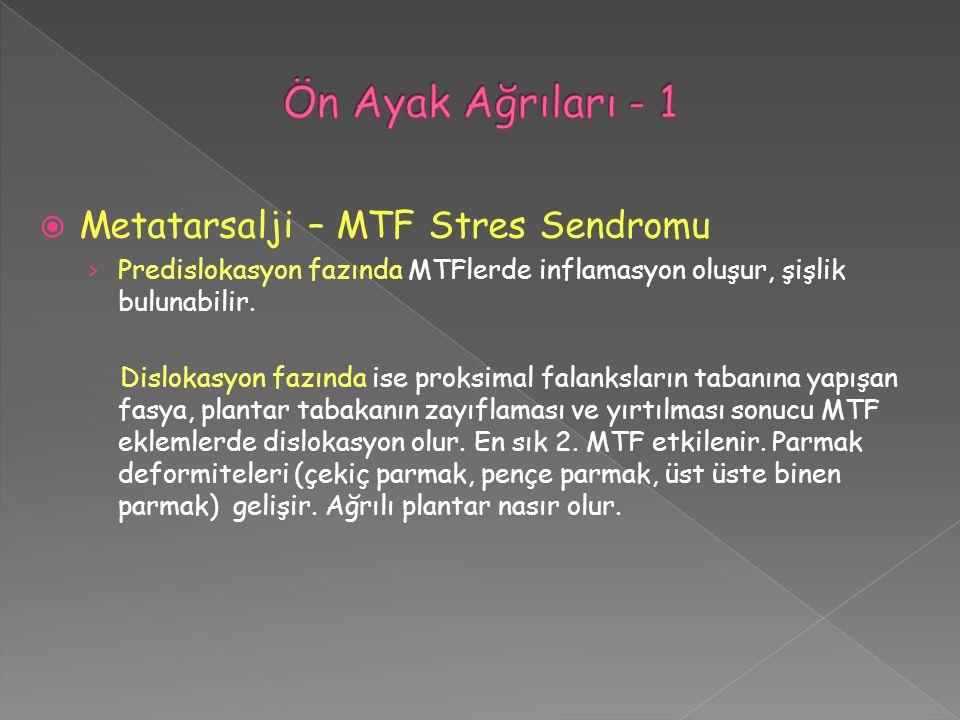 Ön Ayak Ağrıları - 1 Metatarsalji – MTF Stres Sendromu