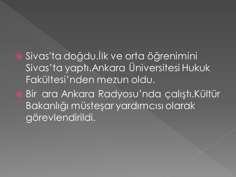 Sivas'ta doğdu. İlk ve orta öğrenimini Sivas'ta yaptı