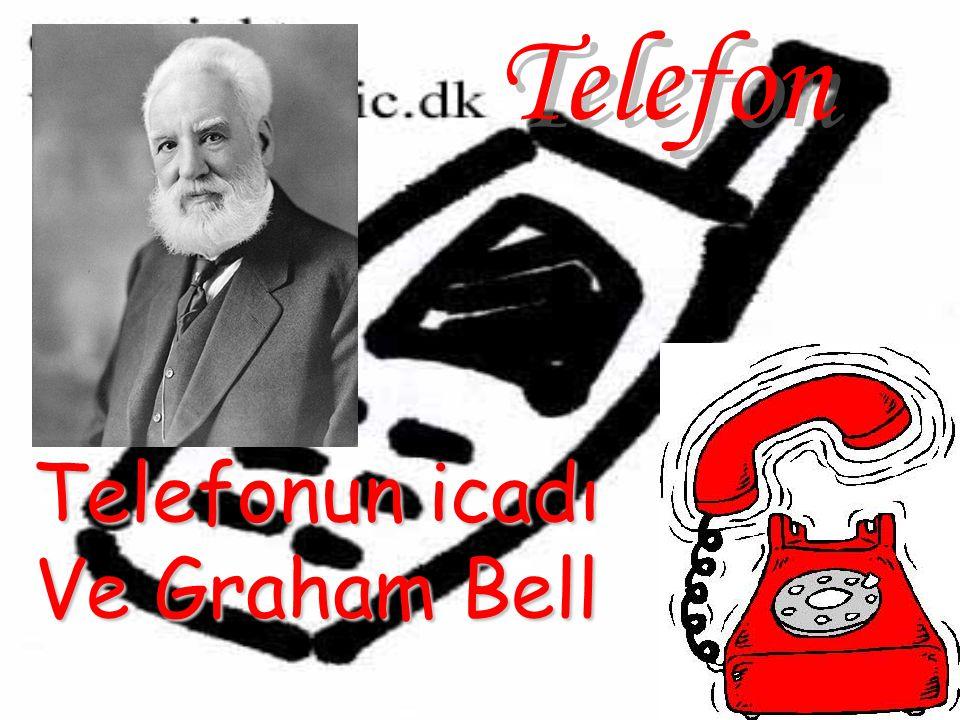 Telefonun icadı Ve Graham Bell