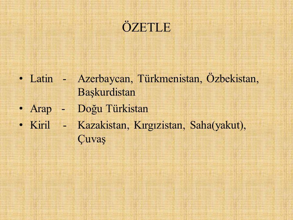 ÖZETLE Latin - Azerbaycan, Türkmenistan, Özbekistan, Başkurdistan