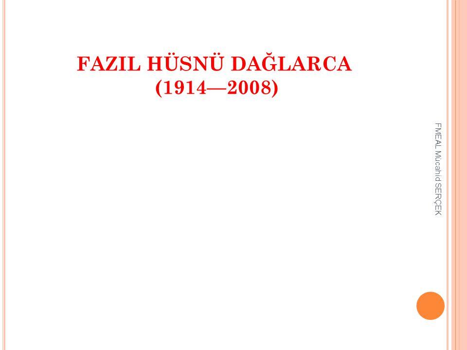 FAZIL HÜSNÜ DAĞLARCA (1914—2008)