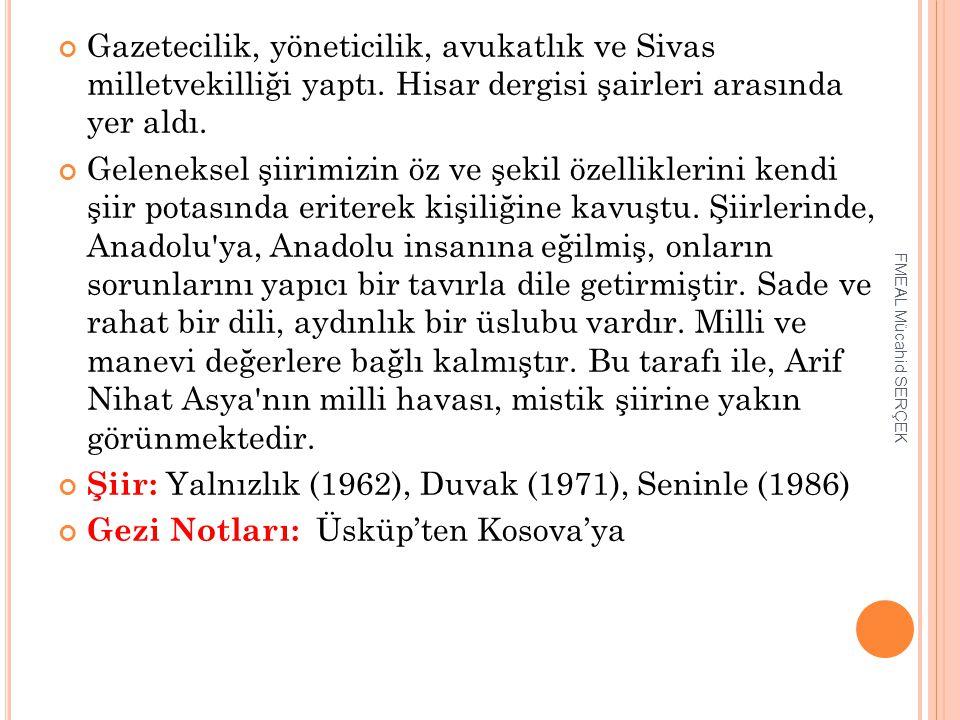 Şiir: Yalnızlık (1962), Duvak (1971), Seninle (1986)