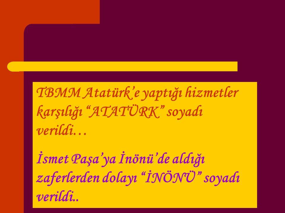 TBMM Atatürk'e yaptığı hizmetler karşılığı ATATÜRK soyadı verildi…